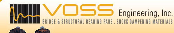 Voss Engineering, Inc. | Manufacturers of Bridge and Structural Bearing Pads, Vibration and Shock Damping Materials